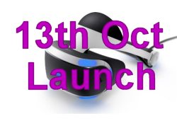 13th October 2016 PlayStation VR UK Launch Date